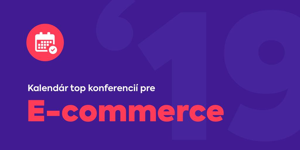 Top konferencie pre E-commerce na rok 2019