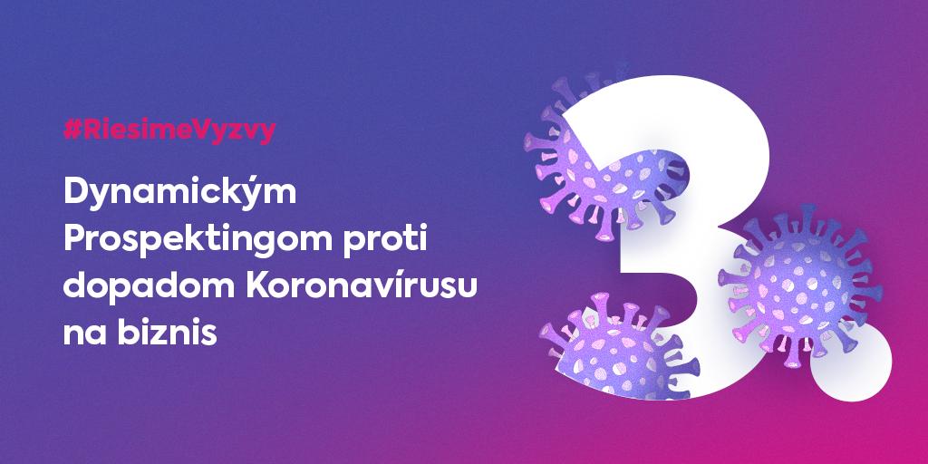 Dynamickým prospektingom proti dopadom koronavírusu na biznis