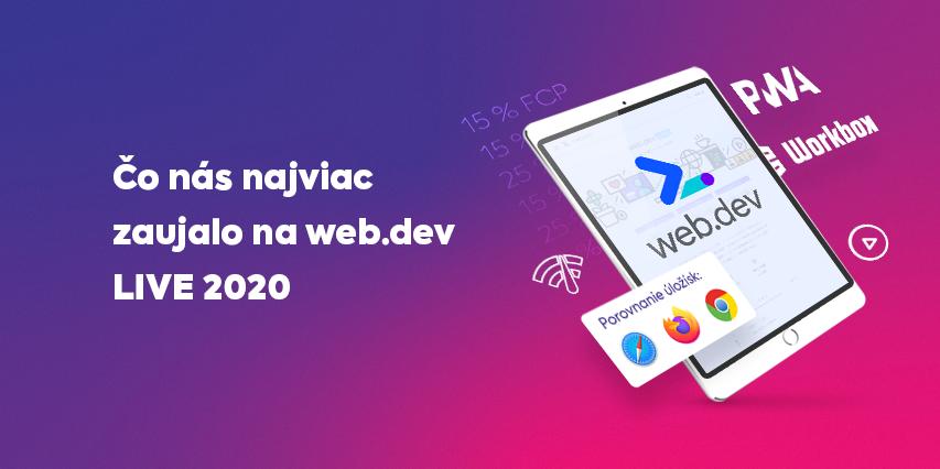 Čo nás najviac zaujalo na web.dev LIVE 2020