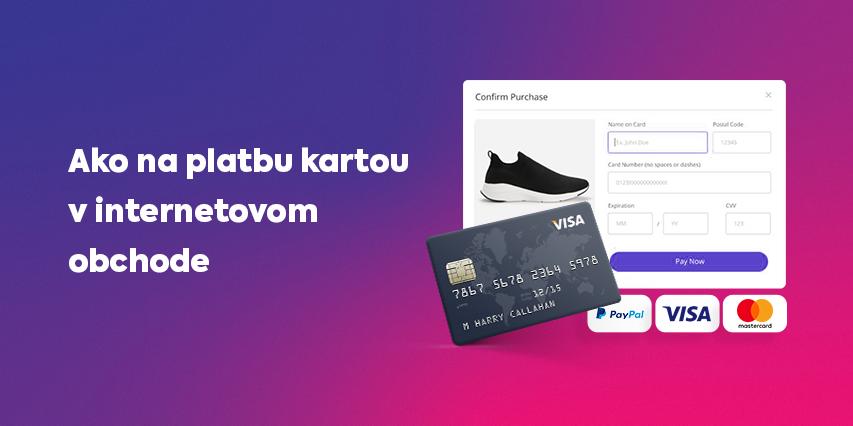 Ako na platbu kartou v internetovom obchode