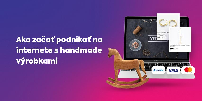 Ako začať podnikať na internete s handmade výrobkami