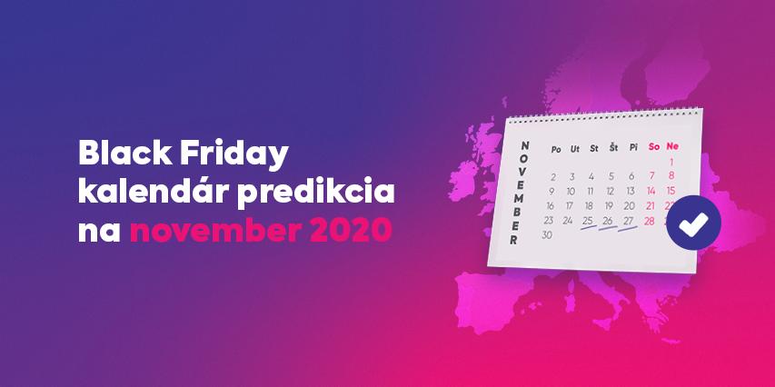 Black Friday kalendár predikcia na november 2020