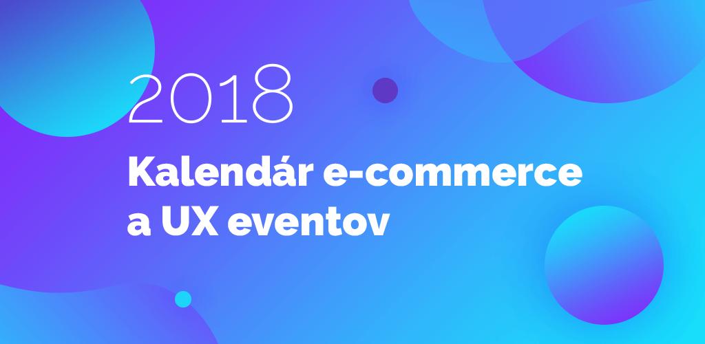 Kalendár e-commerce a UX eventov
